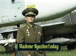 Vladimir Ilyushin oggi